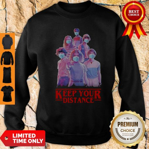 Stranger Things Eleven Mike Will Max Dustin Lucas Season Keep Your Distance COVID-19 Sweatshirt