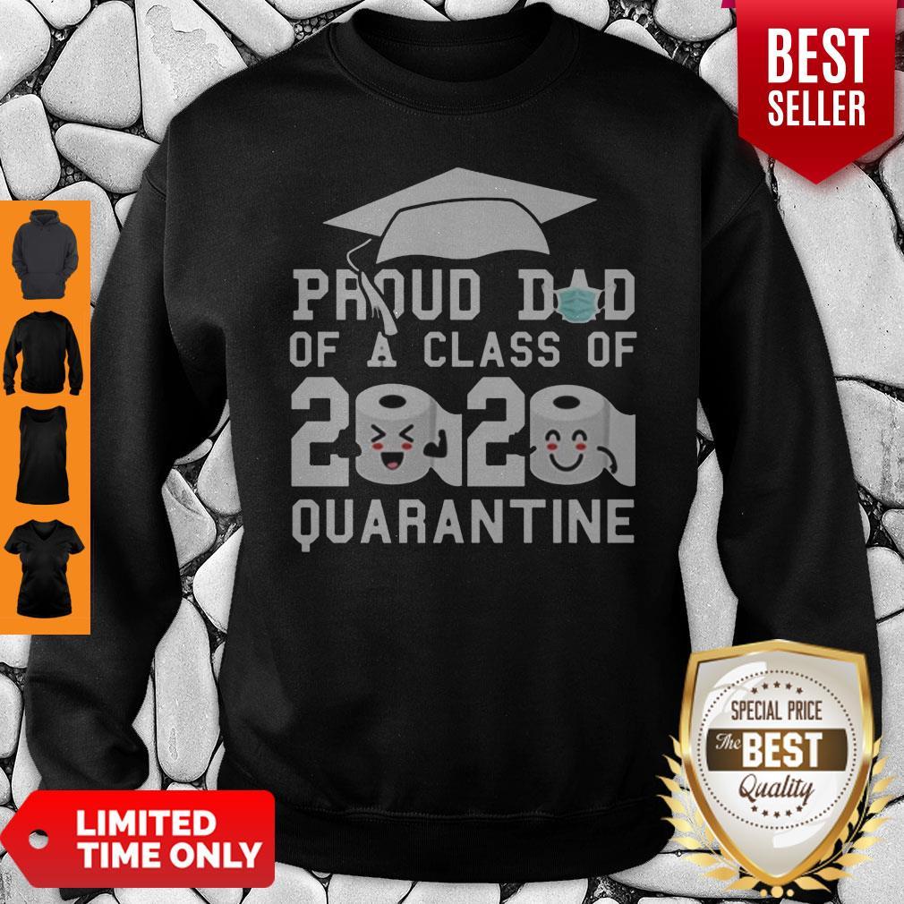 Proud Dad Of A Class Of 2020 Graduate Senior 2020 Quarantined Sweatshirt