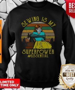Funny Sewing Is My Superpower Essential Quilting Sewer Sweatshirt