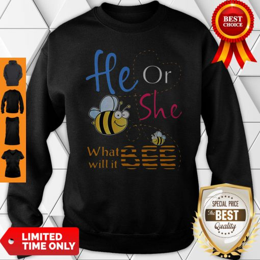 Official He Or She What Will It Bee Gift Sweatshirt