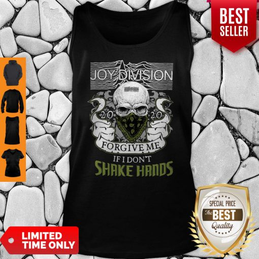 Official Joy Division 2020 Forgive Me If I Don't Shake Hands Tank Top