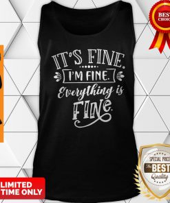 Official It's Fine I'm Fine Everything Is Fine Tank Top
