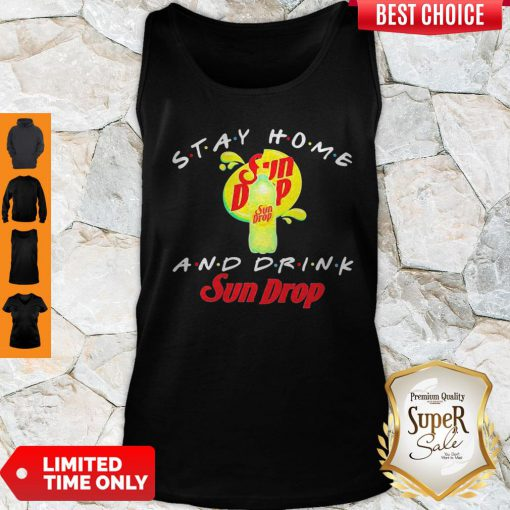 Official Stay Home And Drink Sun Drop Tank Top