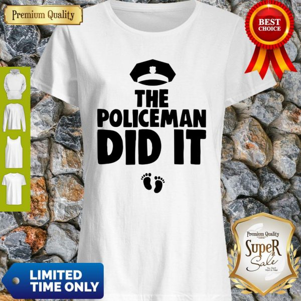 The Policeman Did It Funny Pregnancy Gift Shirt