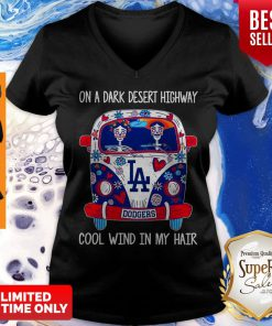 Top Los Angeles Dodgers On A Dark Desert Highway Cool Wind In My Hair V-neck
