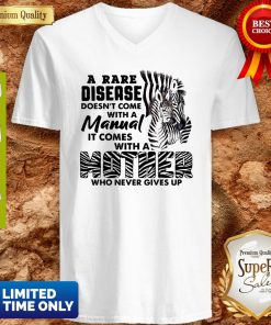 Zebra A Rare Disease Doesn't Come With A Manual It Comes With A Mother V-neck