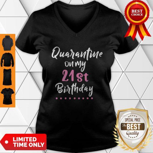 Quarantine On My 21st Birthday Social Distancing V-neck