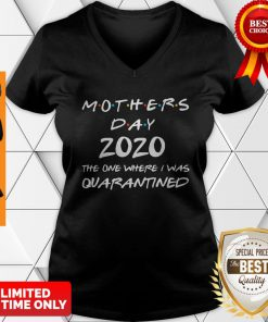 Mother's Day 2020 Gift Shirt Mother's Day In Quarantined V-neck