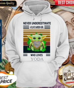 Awesome Baby Yoda Hug Olive Garden Never Underestimate A Olive Garden Girl Who Loves Yoda Hoodie