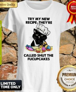 Awesome Cat Try My New Recipe They're Called Shut The Fucupcakes Shirt
