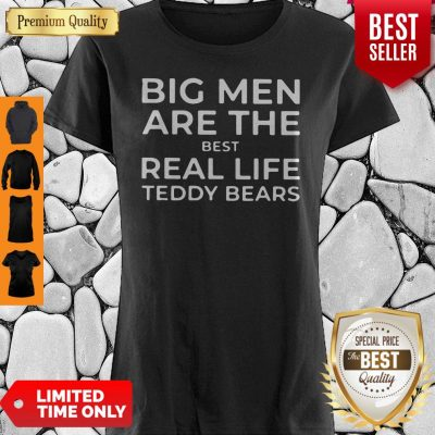 Funny Big Men Are The Best Real Life Teddy Bears T-Shirt