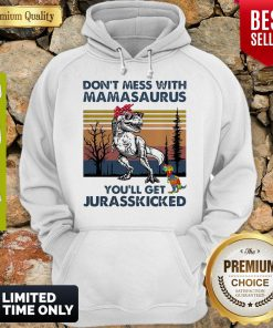 Good Don't Mess With Mamasaurus Youll Get Jurasskicked Autism Vintage Hoodie