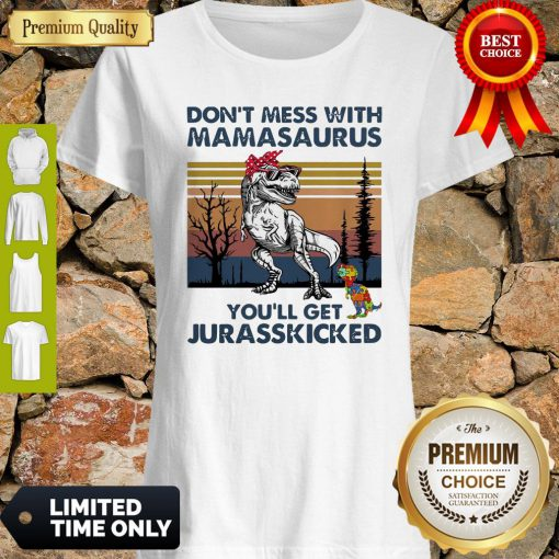 Good Don't Mess With Mamasaurus Youll Get Jurasskicked Autism Vintage Shirt