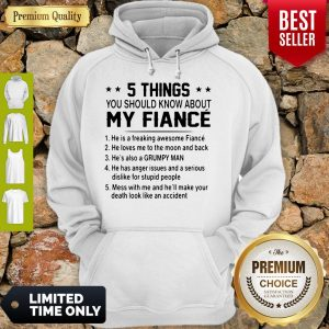 Top 5 Things You Should Know About My Fiance Hoodie