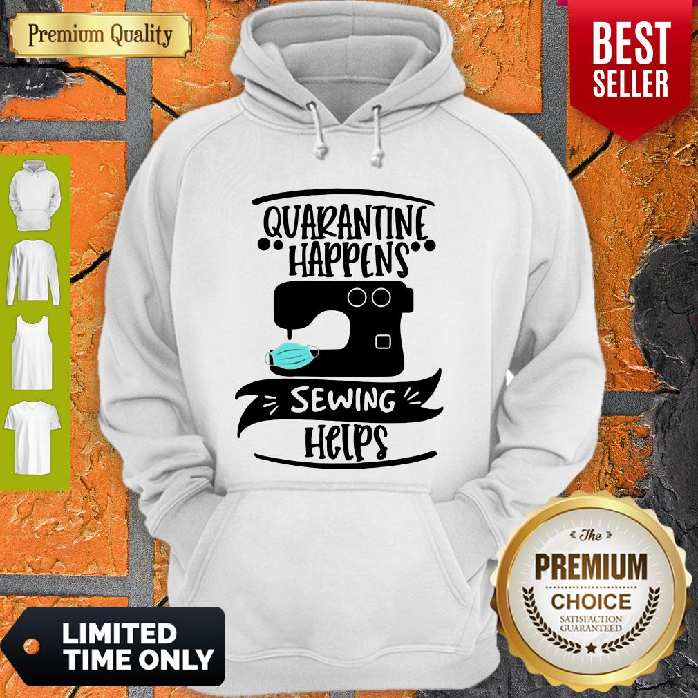 Official Quarantine Happens Sewing Helps Mask Covid-19 Hoodie