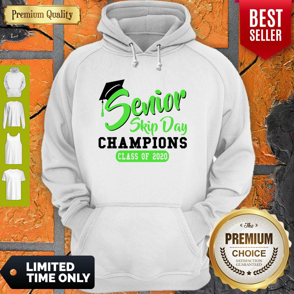 Pretty Senior 2020 Skip Day Champion Class Of 2020 Green Hoodie