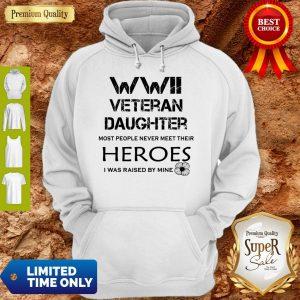 Funny Veteran Daughter Most People Never Meet Their Heroes I Was Raised By Mine Flower Hoodie