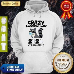 Premium Crazy Raccoon Lady 2020 #Quarantined Hoodie