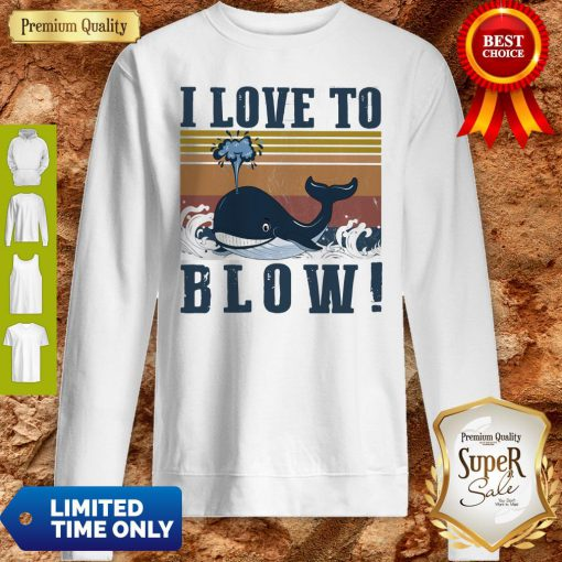 Nice Blue Whale I Love To Blow Vintage Sweatshirt