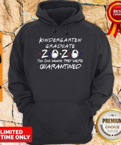 Nice Kindergarten Graduate 2020 Mask The One Where They Were Quarantined Hoodie