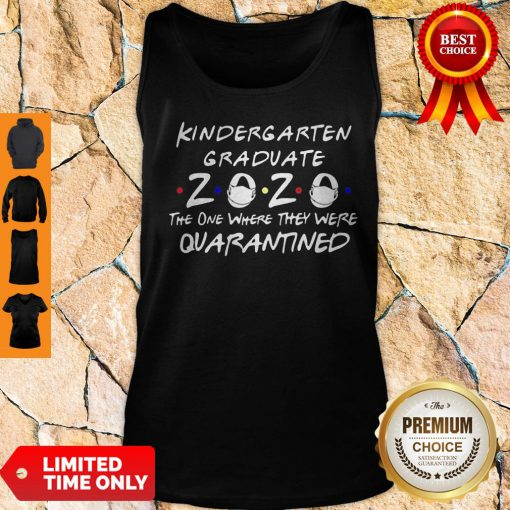Nice Kindergarten Graduate 2020 Mask The One Where They Were Quarantined Tank Top