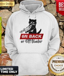 Official Black Cat Warning 6ft Back Or 6ft Under Hoodie
