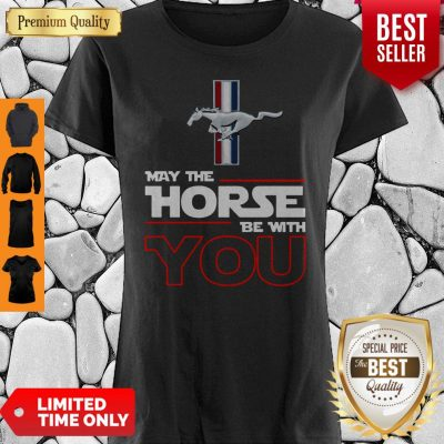 Official May The Horse Be With You Shirt
