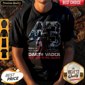 Original 43 Years Of 1977 2020 Darth Vader Best Dad In The Galaxy Signature Shirt