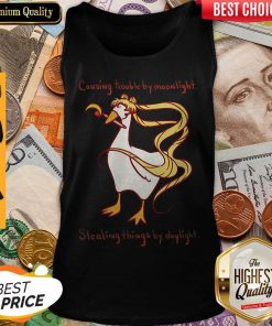 Perfect Causing Trouble By Moonlight Stealing Things By Daylight Tank Top