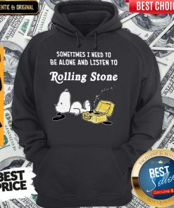 Perfect Snoopy Sometimes I Need To Be Alone And Listen To Rolling Stone Hoodie
