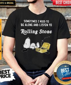 Perfect Snoopy Sometimes I Need To Be Alone And Listen To Rolling Stone Shirt