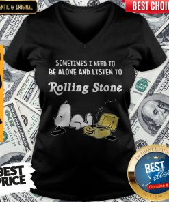 Perfect Snoopy Sometimes I Need To Be Alone And Listen To Rolling Stone V-neck