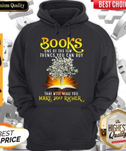 Premium Books One Of The Few Things You Can Buy That Will Make You Richer Hoodie