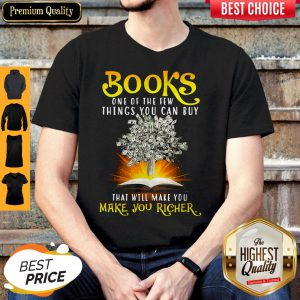 Premium Books One Of The Few Things You Can Buy That Will Make You Richer Shirt