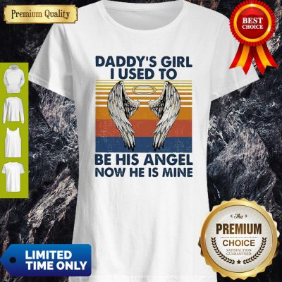 Premium Daddy's Girl I Used To Be His Angel Now He Is Mine Vintage Shirt
