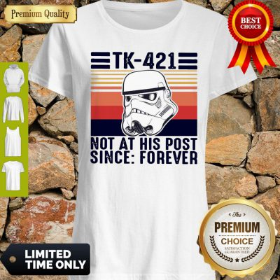 Premium Tk-421 Not At His Post Since Forever Vintage Shirt