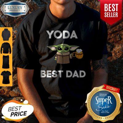 Pretty Baby Yoda Best Dad Shirt