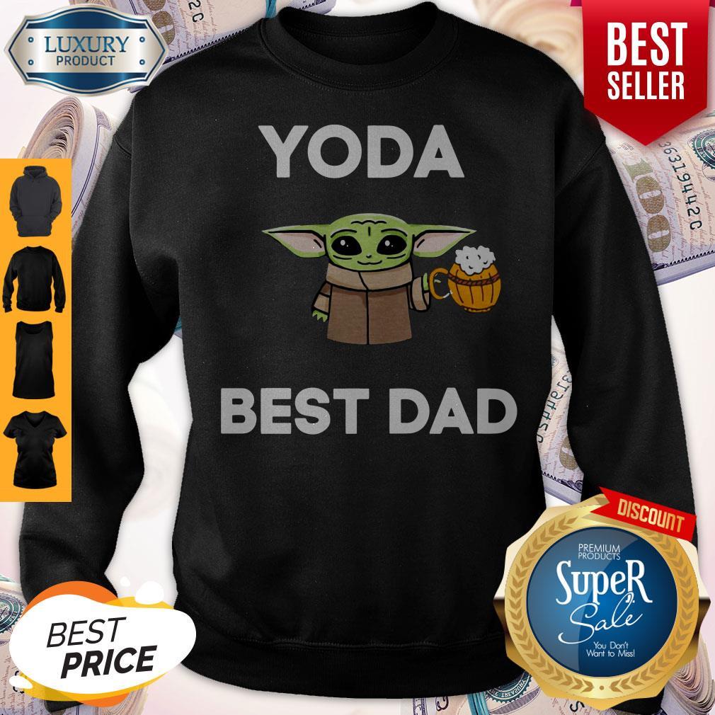 Pretty Baby Yoda Best Dad Sweatshirt