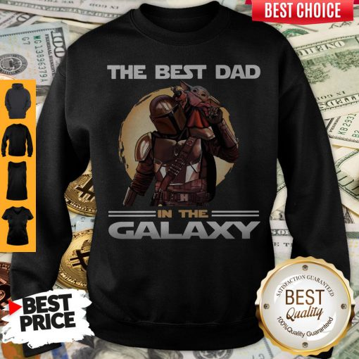 Pretty The Mandalorian And Baby Yoda The Best Dad In The Galaxy Sweatshirt