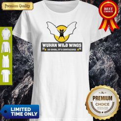 Pretty Wuhan Wild Wings So Good It's Contagious Shirt