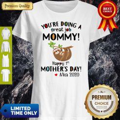 Top You're Doing A Great Job Mommy Happy 1st Mother's Day Mia 2020 Shirt