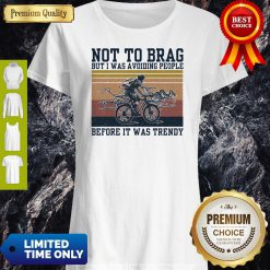 Funny Vintage Bicycle Not To Brag But I Was Avoiding People Before It Was Trendy Shirt