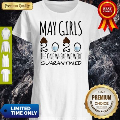 Good May Girls 2020 Mask The One Where Shit We Were Quarantined Shirt