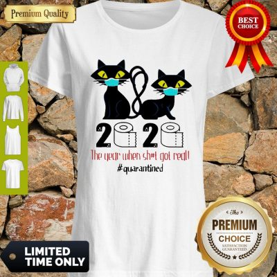 Funny Black Cat 2020 The Year When Shit Got Real Quarantined Covid-19 Shirt