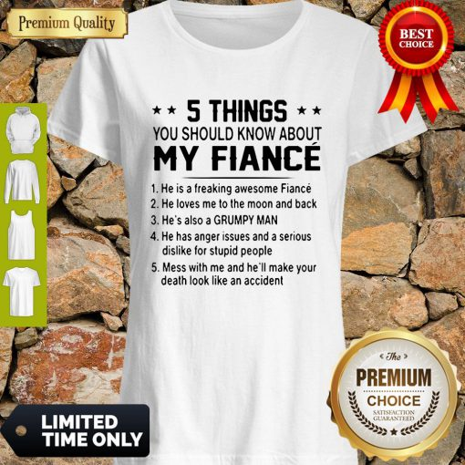Top 5 Things You Should Know About My Fiance Shirt