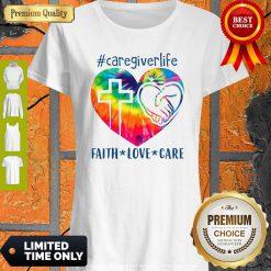 Premium #Caregiverlife Faith Love Care Shirts