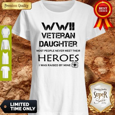Funny Veteran Daughter Most People Never Meet Their Heroes I Was Raised By Mine Flower T-Shirt