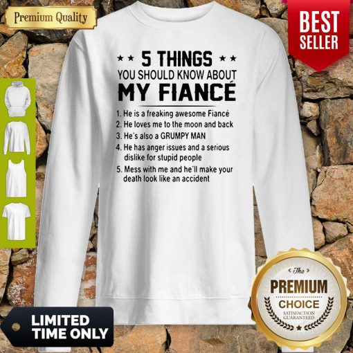 Top 5 Things You Should Know About My Fiance Sweatshirt