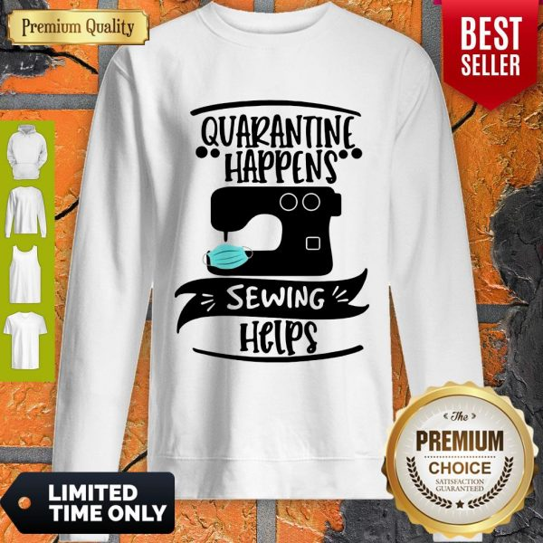 Official Quarantine Happens Sewing Helps Mask Covid-19 Sweatshirt