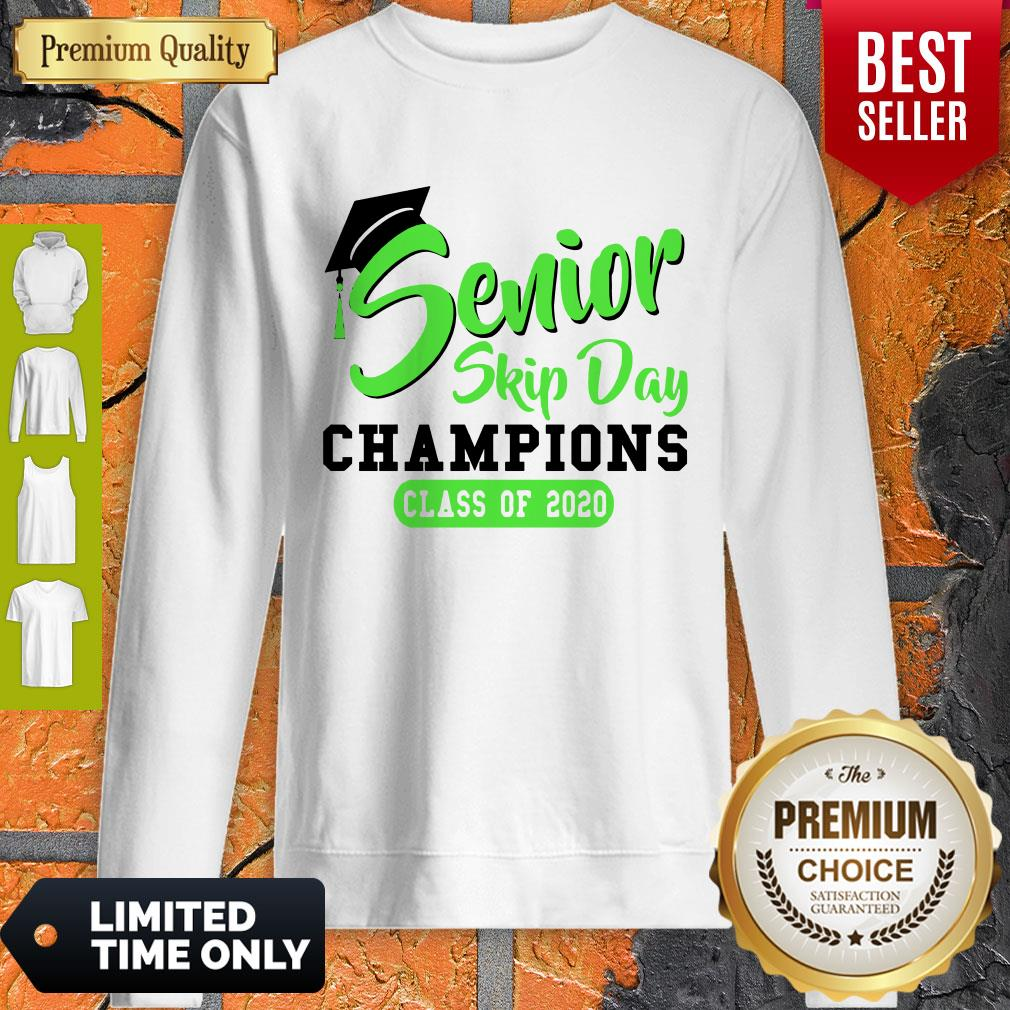 Pretty Senior 2020 Skip Day Champion Class Of 2020 Green Sweatshirt